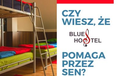 Blues Hostel pomaga przez sen!