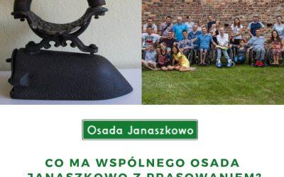 Co ma wspólnego Osada Janaszkowo z prasowaniem?